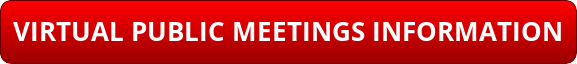 VIRTUAL PUBLIC MEETINGS INFORMATION
